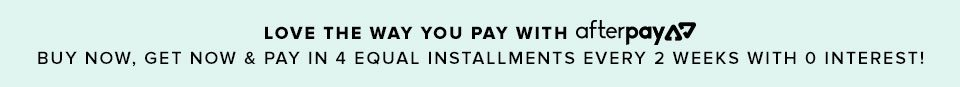 Love the way you pay with afterpay.
