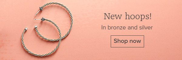 New hoops! In bronze and silver - Shop now
