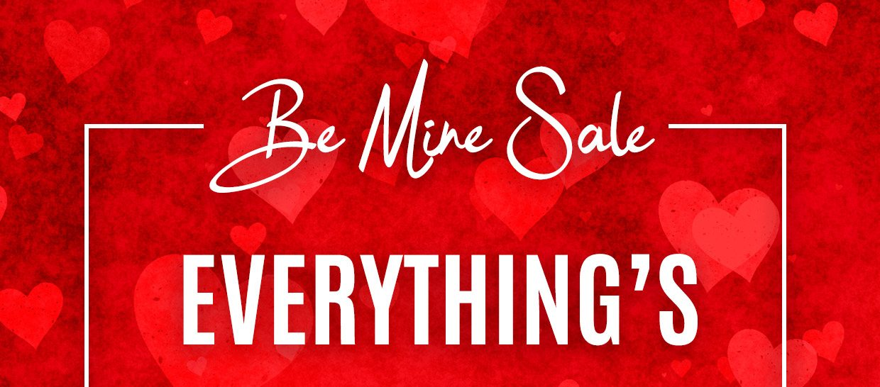 Be Mine Sale, Everything's $14