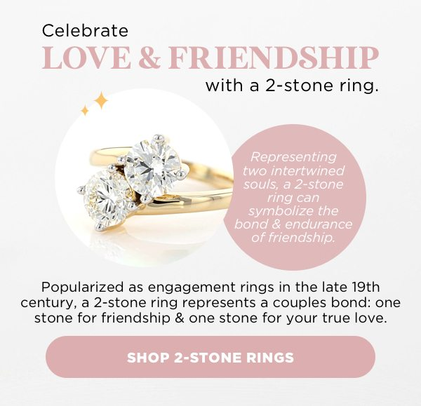 Celebrate love & friendship with 2-stone rings