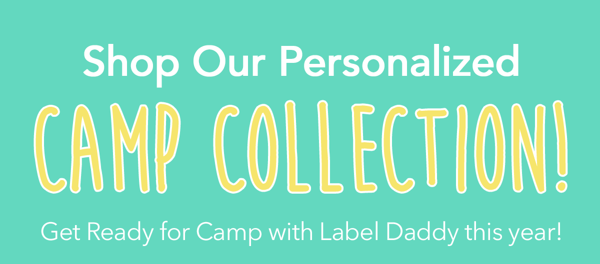 Woohoo!! Summer Camp Is Almost Here! - Label Daddy Email Archive