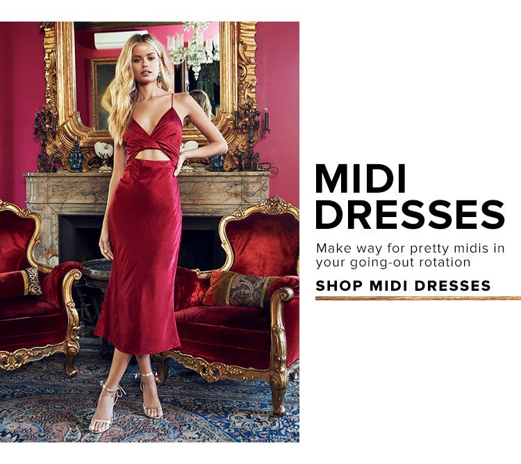 Midi Dresses. Make way for pretty midis in your going-out rotation. Shop midi dresses.