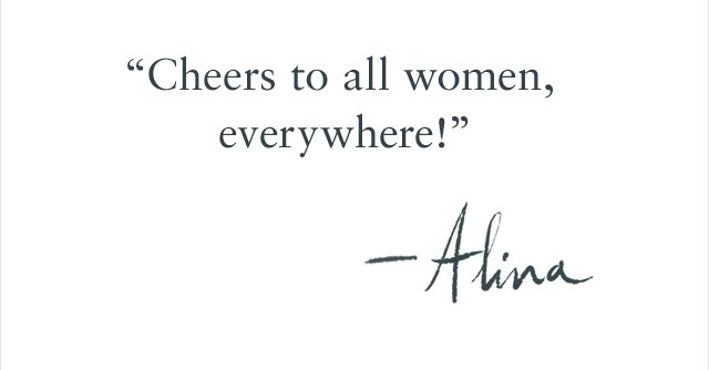 Cheers to all women, everywhere!