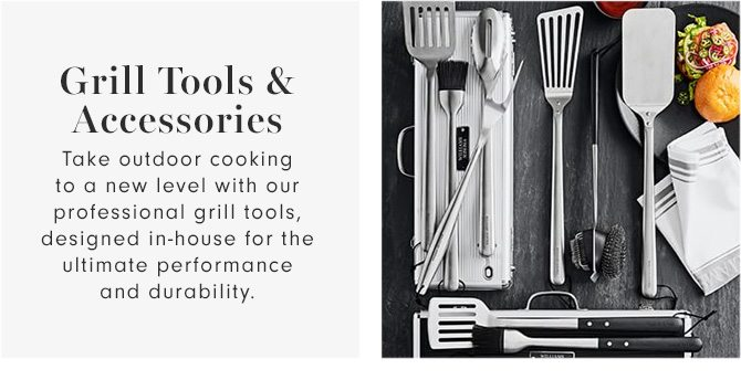 Grill Tools & Accessories - Take outdoor cooking to a new level with our professional grill tools, designed in-house for the ultimate performance and durability.