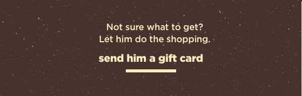 Not sure what to get? Let him do the shopping with a JTV gift card.