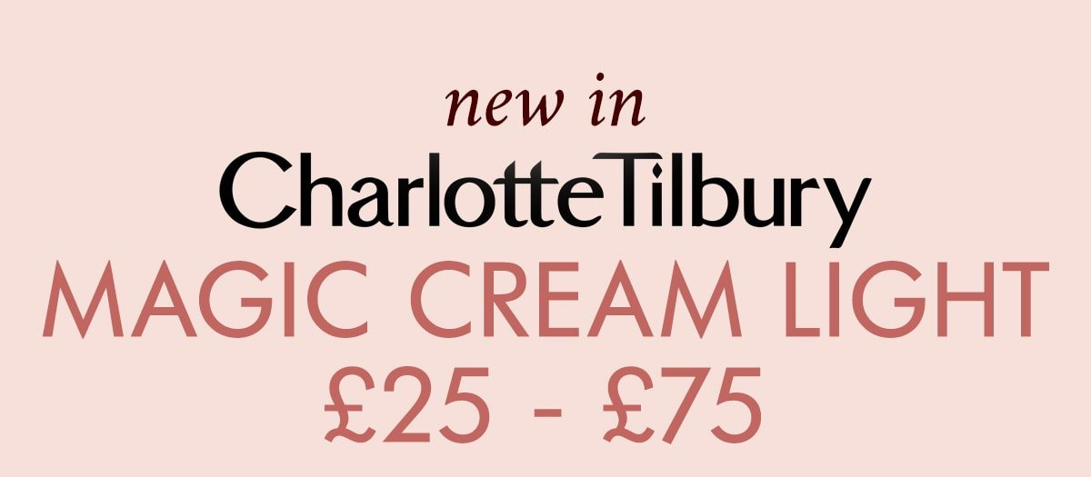 NEW IN CHARLOTTE TILBURY MAGIC CREAM LIGHT £25 - £75