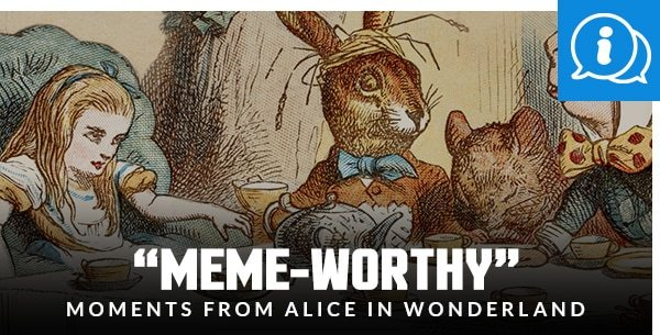 """Meme-Worthy"" moments from Alice in Wonderland"