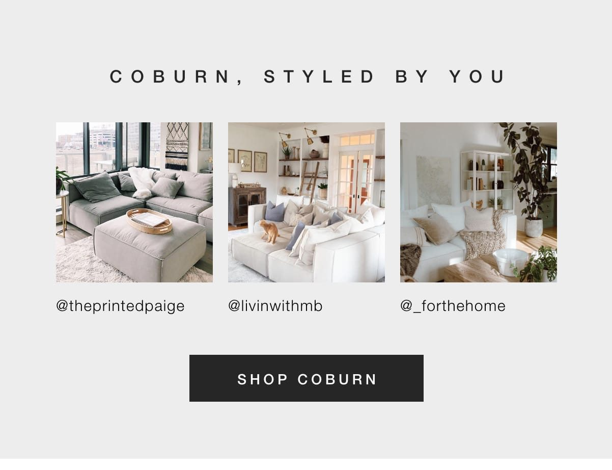 Coburn, styled by you. Shop the collection