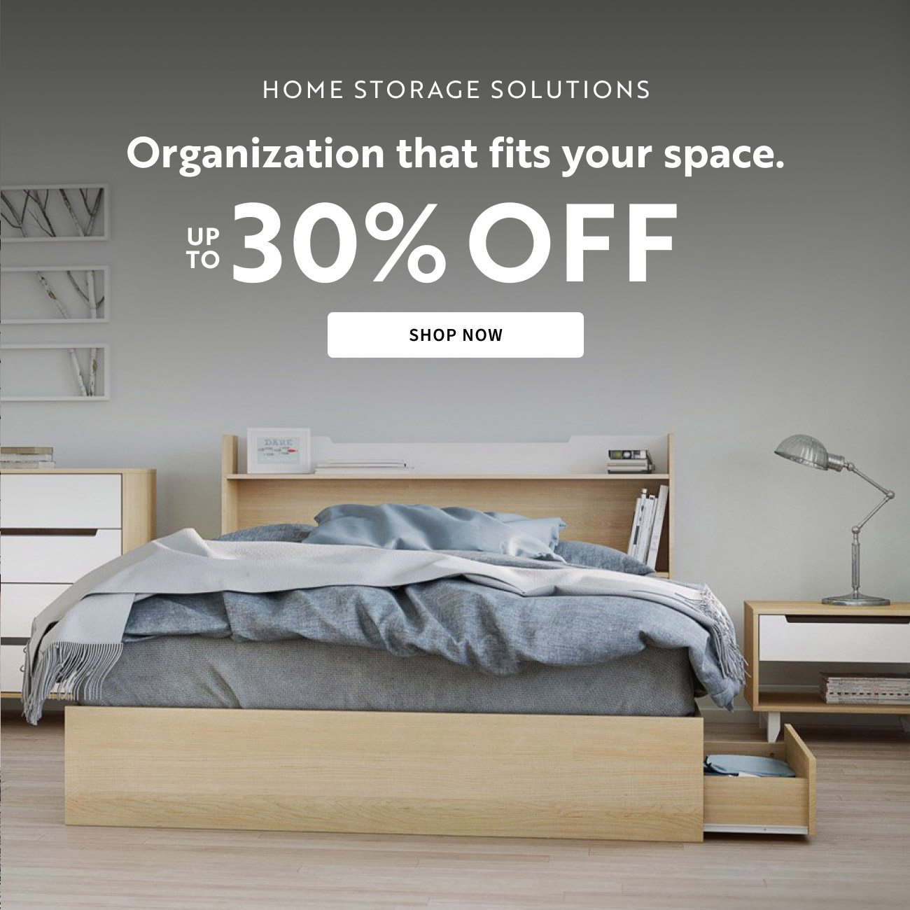 Home Storage Solutions   Up to 30% Off   Shop Now