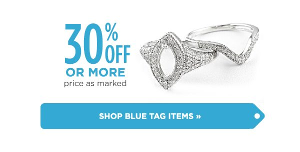 Shop blue tag items with 30% off, or more!