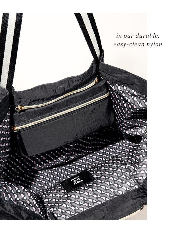 ...in our durable, easy-clean nylon