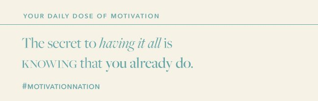 Your Daily Dose of Motivation