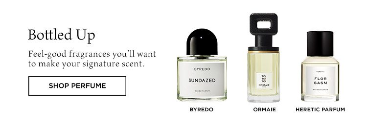 Bottled Up: Feel-good fragrances you'll want to make your signature scent. Shop Perfume