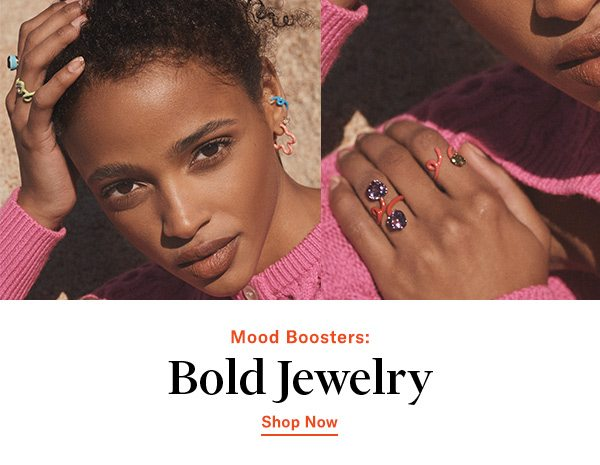 MOOD BOOSTERS: BOLD JEWELRY