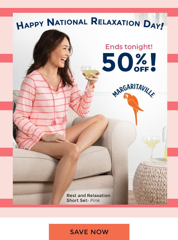 Happy National Relaxation Day! Ends Tonight! 50% OFF!