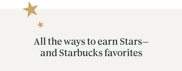 All the ways to earn Stars - and Starbucks favorites