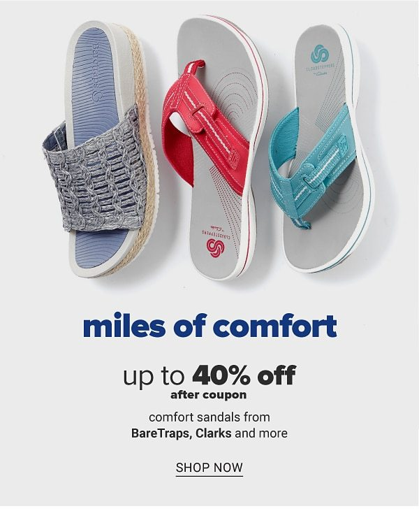 Miles of comfort - Up to 40% off after coupon somfort sandals from BareTraps, Clarks and more. Shop Now.