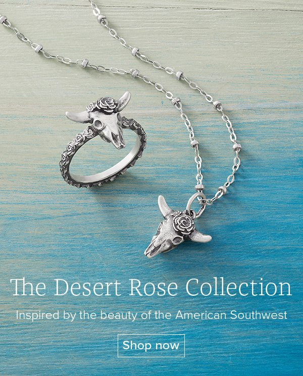 The Desert Rose Collection - Inspired by the beauty of the American Southwest - Shop now