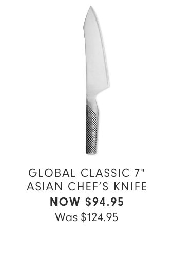 """GLOBAL CLASSIC 7"""" ASIAN CHEF'S KNIFE - NOW $94.95"""