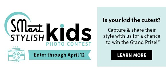 Photo contest - enter through April 12 - learn more at steinmart.com/kidscontest
