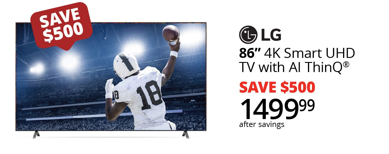 """SAVE $500   TCL 86"""" 4K UHD Smart TV with Al ThinQ   SAVE $500   1449.99 after savings"""