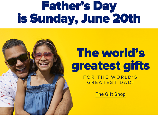 Father's Day is Sunday, June 20th. The world's greatest gifts for the world's greatest dad. The Gift Shop.