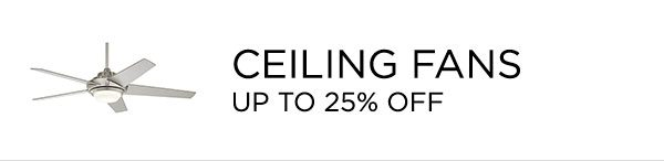 Ceiling Fans - Up To 25% Off