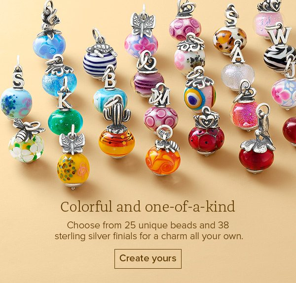 Colorful and one-of-a-kind - Choose from 25 unique beads and 38 sterling silver finials for a charm all your own. Create yours