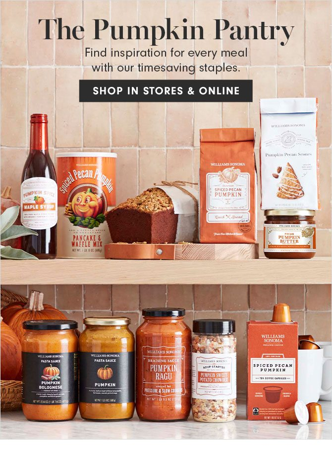 The Pumpkin Pantry - Find inspiration for every meal with our timesaving staples. - SHOP IN STORES & ONLINE