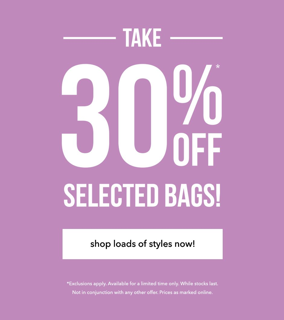 Take 30% off selected bag styles