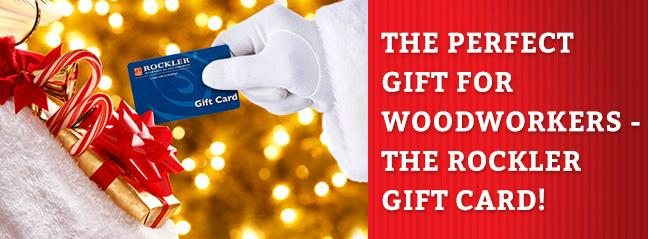 The Perfect Gift For Woodworkers Rockler Card