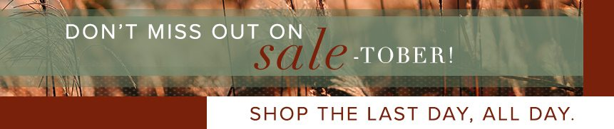 Don't miss out on Sale-Tober.