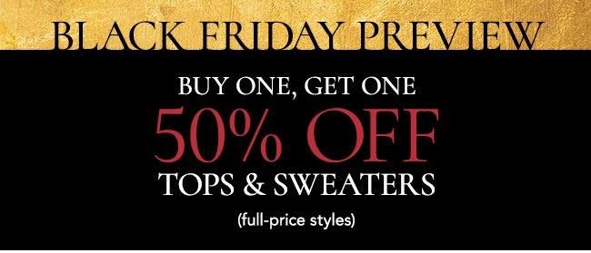 Bogo buy one get 50% off tops and sweaters