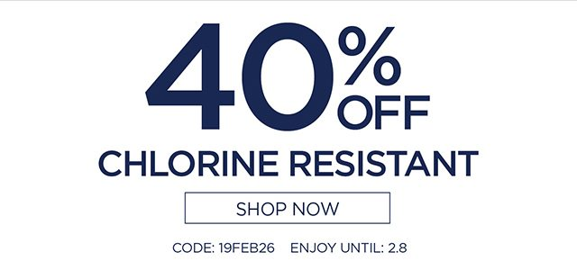40% Off Chlorine Resistant - Shop Now