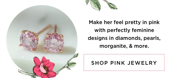 Make her feel pretty in pink with perfectly feminine designs in diamonds, pearls, morganite, & more.