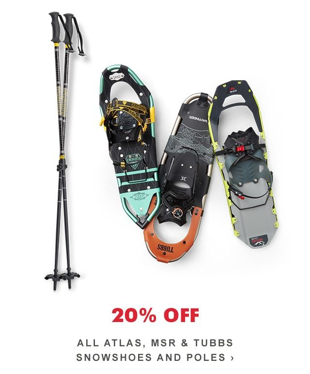 20% OFF ALL ATLAS, MSR & TUBBS SNOWSHOES AND POLES