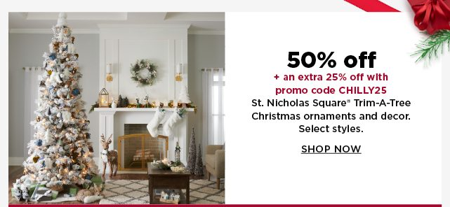 50% off saint nicholas square trim a tree christmas ornaments and decor plus an extra 25% off with promo code CHILLY25. Shop Now.