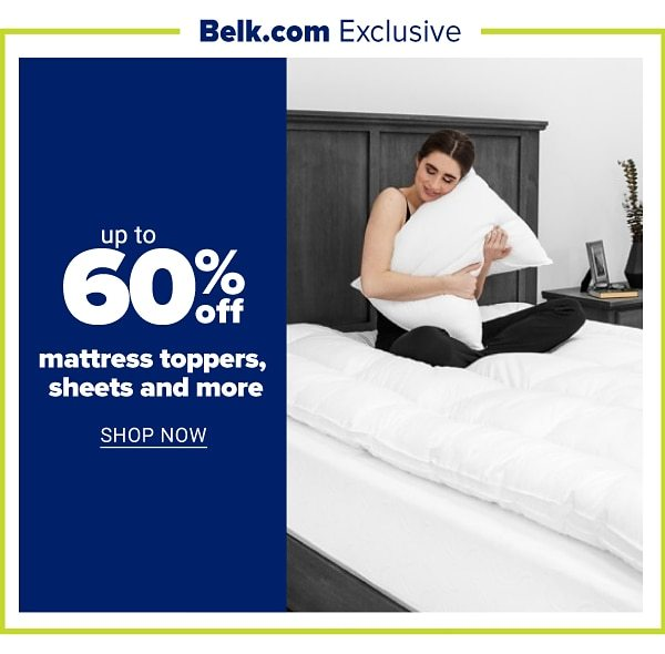 Belk.com Exclusive - Up to 60% off mattress toppers, sheets and more. Shop Now.