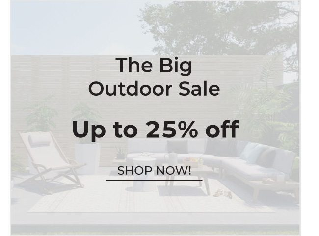 The Big Outdoor Sale   Up to 25% Off   Shop Now
