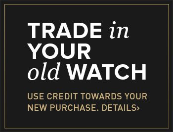 Trade in your old watch