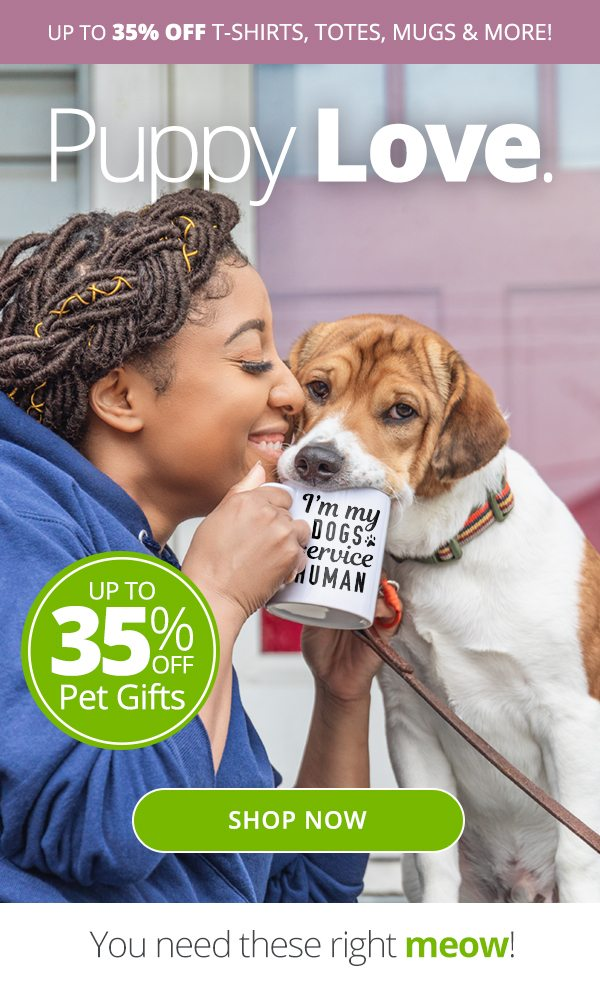 Up to 35% Off Pet Gifts Shop Now
