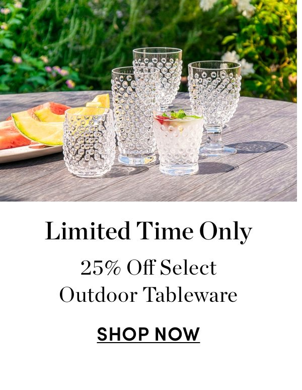 25% Off Select Outdoor Tableware