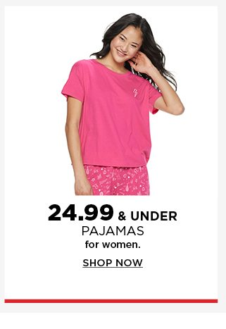 24.99 and under pajamas for women. shop now.