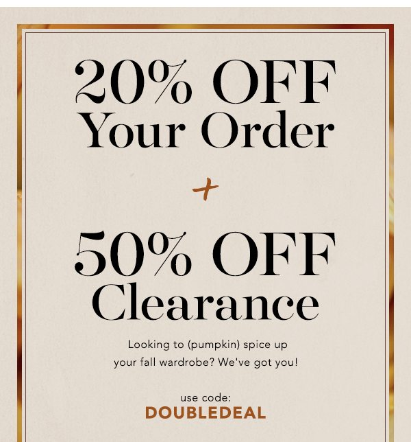 20% Off Your Order + 50% Off Clearance
