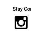 Stay Connected | Instagram
