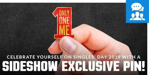 Celebrate Yourself on Singles' Day 2019 with a Sideshow Exclusive Pin!