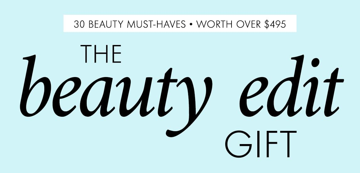 30 beauty must-haves • WORTH OVER $495 the beauty edit gift