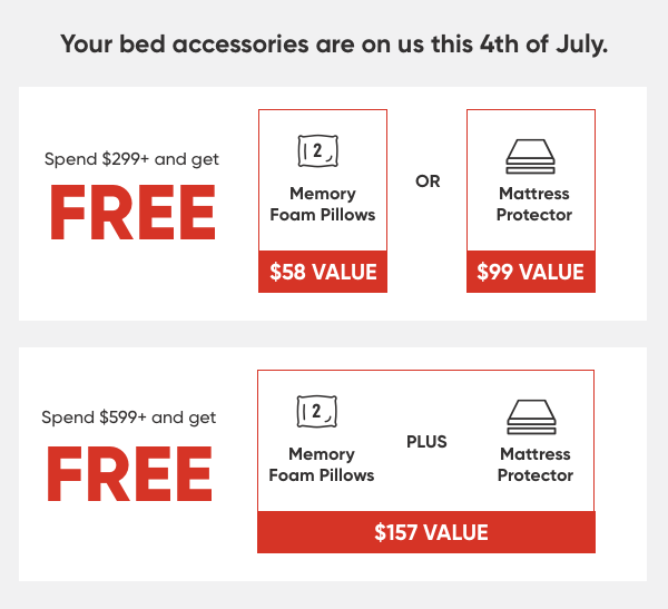 Your bed accessories are on us this 4th of July.