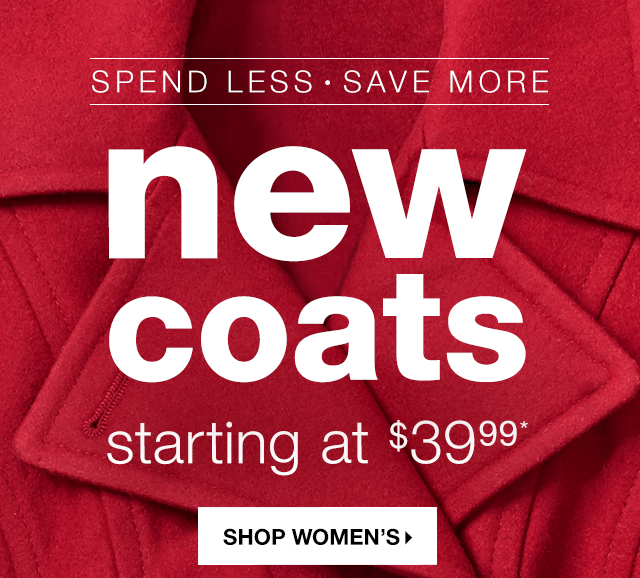 Spend Less Save More New Coats Starting At 3999