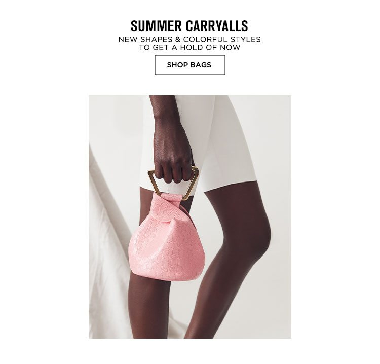 Summer Carryalls. New shapes & colorful styles to get a hold of now. Shop Bags.